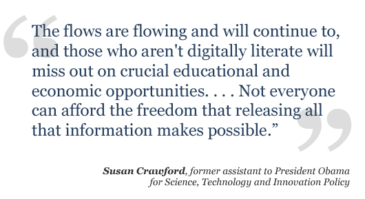 The flows are flowing and will continue to, and those who aren't digitally literate will miss out on crucial educational and economic opportunities.