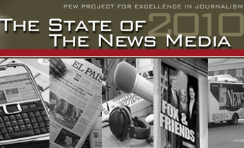 The State of the News Media 2010, from the Project for Excellence in Journalism